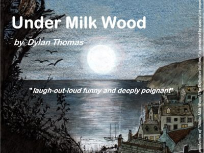 Under Milk Wood  -  by Dylan Thomas