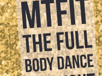 Musical Theatre Fitness (MTFit)  A unique Adult Dance Fitness Class