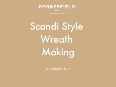 Forbesfield: SCANDI STYLE WREATH MAKING with Forbesfield Flower School